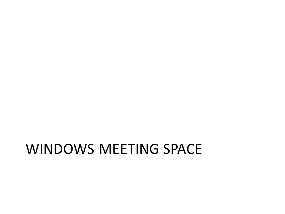 WINDOWS MEETING SPACE