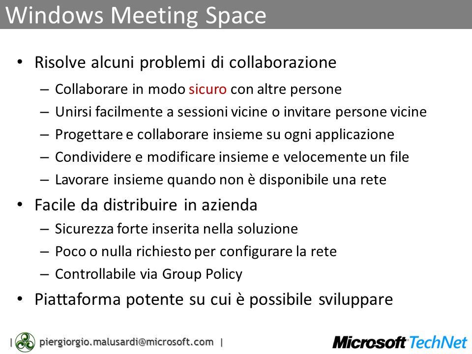 | piergiorgio.malusardi@microsoft.com | Windows Meeting Space Risolve alcuni problemi di collaborazione – Collaborare in modo sicuro con altre persone
