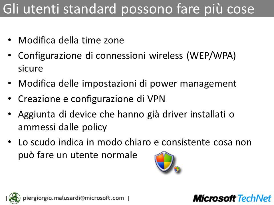 | piergiorgio.malusardi@microsoft.com | Gli utenti standard possono fare più cose Modifica della time zone Configurazione di connessioni wireless (WEP