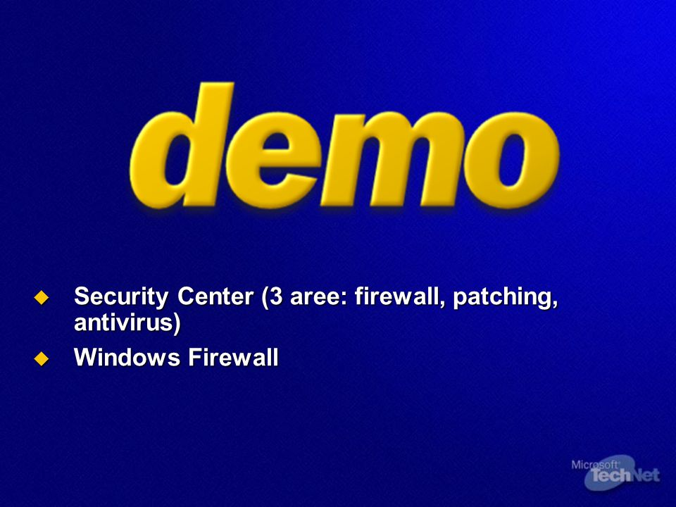 Security Center (3 aree: firewall, patching, antivirus) Security Center (3 aree: firewall, patching, antivirus) Windows Firewall Windows Firewall