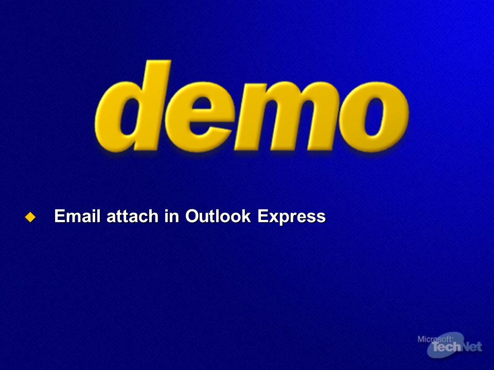 Email attach in Outlook Express Email attach in Outlook Express