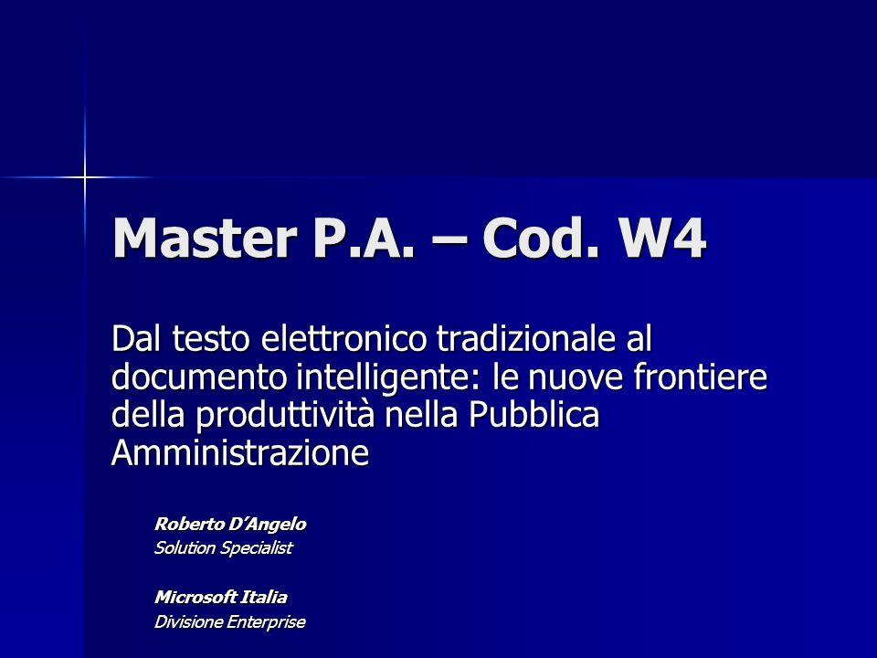 Master P.A. – Cod. W4 Dal testo elettronico tradizionale al documento intelligente: le nuove frontiere della produttività nella Pubblica Amministrazio