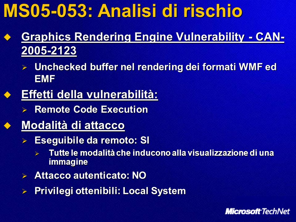 Graphics Rendering Engine Vulnerability - CAN- 2005-2123 Graphics Rendering Engine Vulnerability - CAN- 2005-2123 Unchecked buffer nel rendering dei f