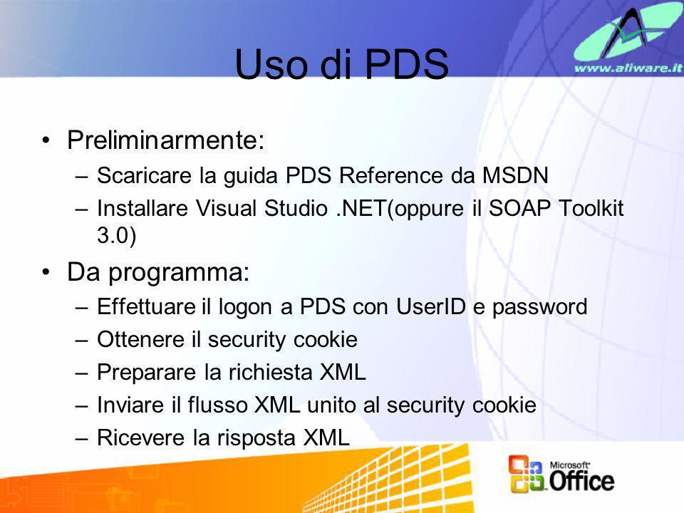 Uso di PDS Preliminarmente: –Scaricare la guida PDS Reference da MSDN –Installare Visual Studio.NET(oppure il SOAP Toolkit 3.0) Da programma: –Effettu