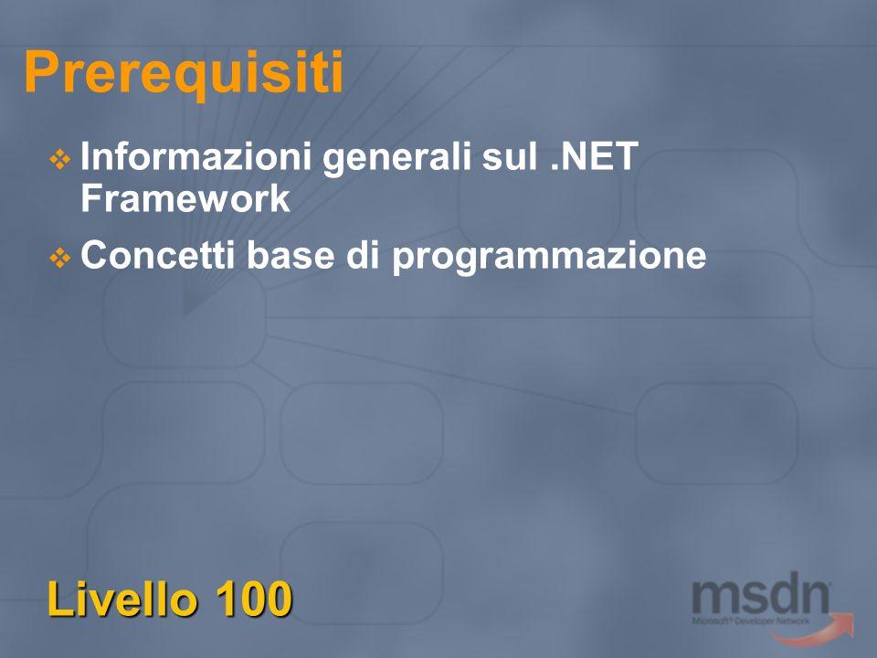 Prerequisiti Livello 100 Informazioni generali sul.NET Framework Concetti base di programmazione