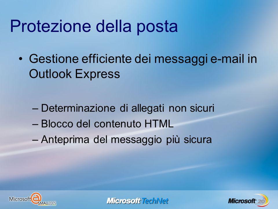 Protezione della posta Gestione efficiente dei messaggi e-mail in Outlook Express –Determinazione di allegati non sicuri –Blocco del contenuto HTML –A