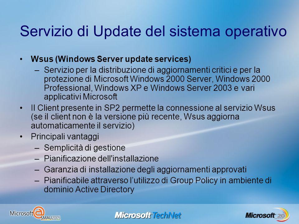 Servizio di Update del sistema operativo Wsus (Windows Server update services) –Servizio per la distribuzione di aggiornamenti critici e per la protez