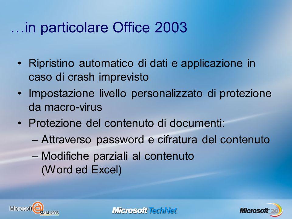 …in particolare Office 2003 Ripristino automatico di dati e applicazione in caso di crash imprevisto Impostazione livello personalizzato di protezione