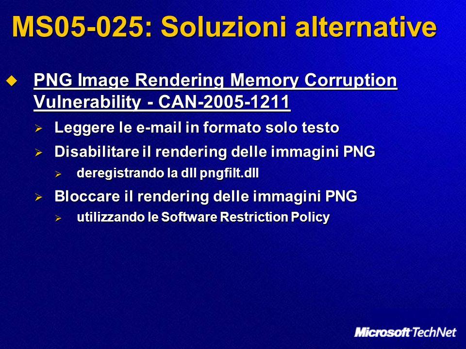 MS05-028: Fattori mitiganti Lattacco più probabile è un DoS Lattacco più probabile è un DoS Le best practice di sicurezza perimetrale dovrebbero difendere da attacchi esterni Le best practice di sicurezza perimetrale dovrebbero difendere da attacchi esterni Lattacco richiede lautenticazione Lattacco richiede lautenticazione Su Windows Server 2003, il servizio WebClient è disabilitato Su Windows Server 2003, il servizio WebClient è disabilitato