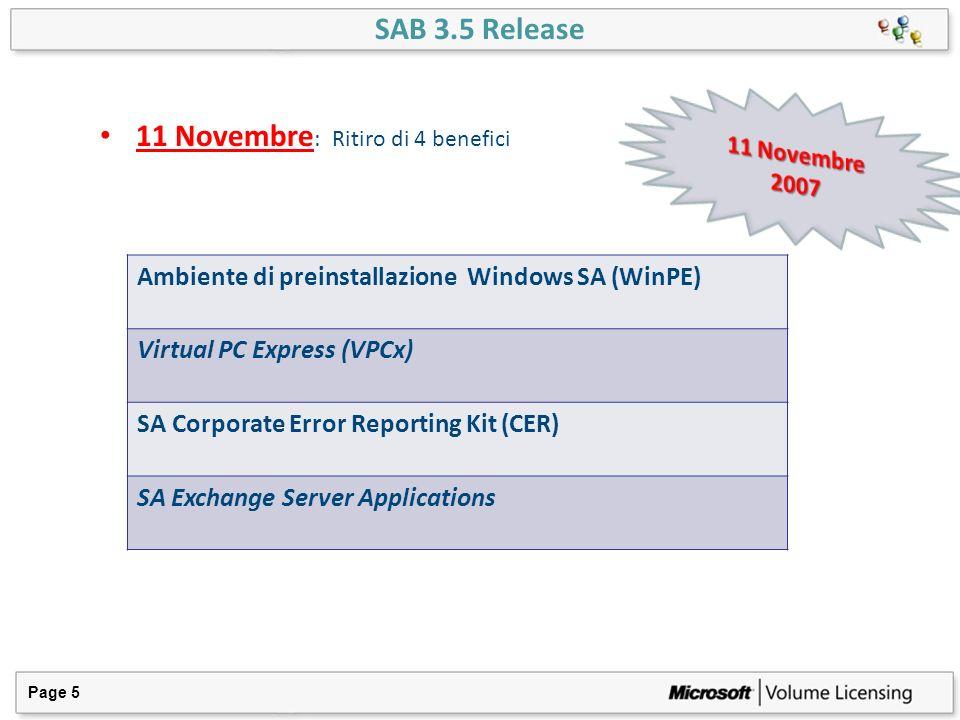 SAB 3.5 Release Page 5 11 Novembre : Ritiro di 4 benefici Ambiente di preinstallazione Windows SA (WinPE) Virtual PC Express (VPCx) SA Corporate Error