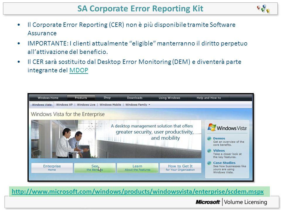 SA Corporate Error Reporting Kit Il Corporate Error Reporting (CER) non è più disponibile tramite Software Assurance IMPORTANTE: I clienti attualmente