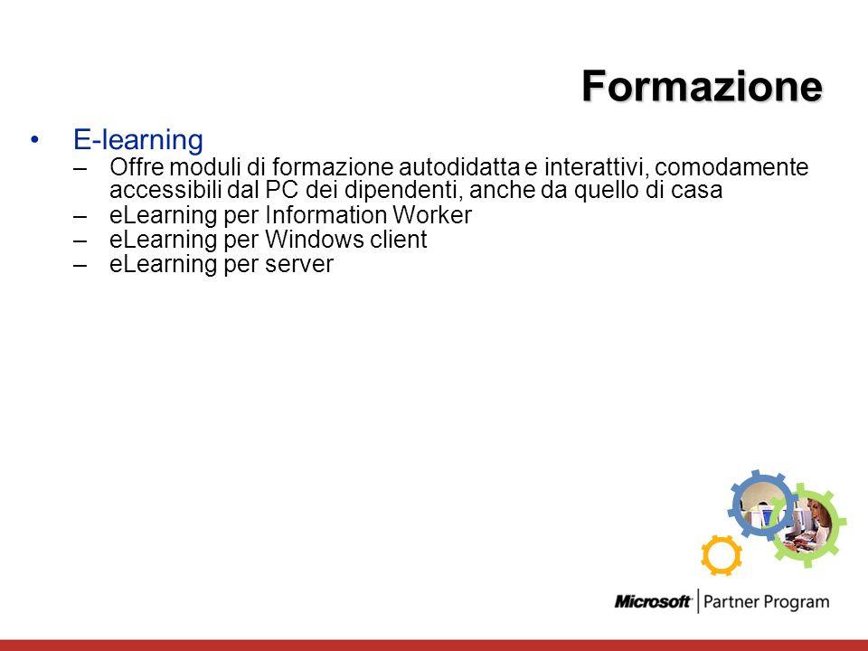 Formazione E-learning –Offre moduli di formazione autodidatta e interattivi, comodamente accessibili dal PC dei dipendenti, anche da quello di casa –e
