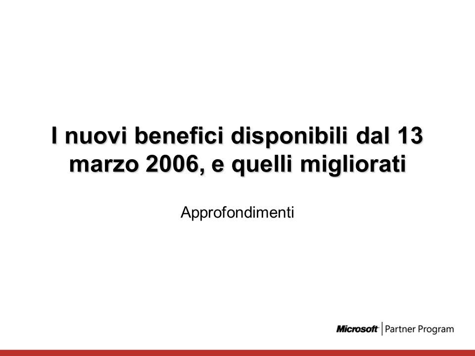 I nuovi benefici disponibili dal 13 marzo 2006, e quelli migliorati Approfondimenti