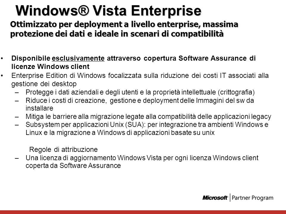 Disponibile esclusivamente attraverso copertura Software Assurance di licenze Windows client Enterprise Edition di Windows focalizzata sulla riduzione