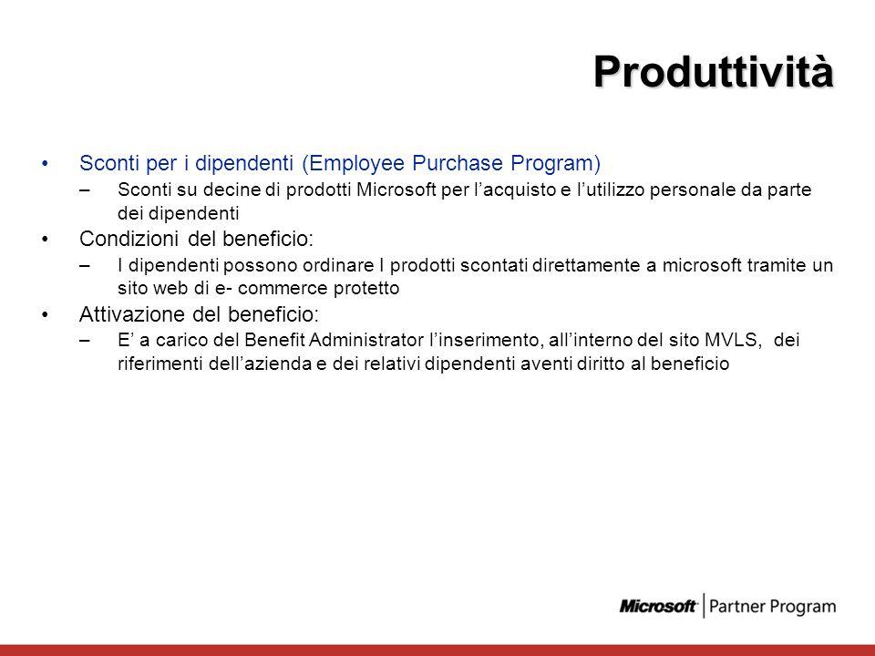 Sconti per i dipendenti (Employee Purchase Program) –Sconti su decine di prodotti Microsoft per lacquisto e lutilizzo personale da parte dei dipendent