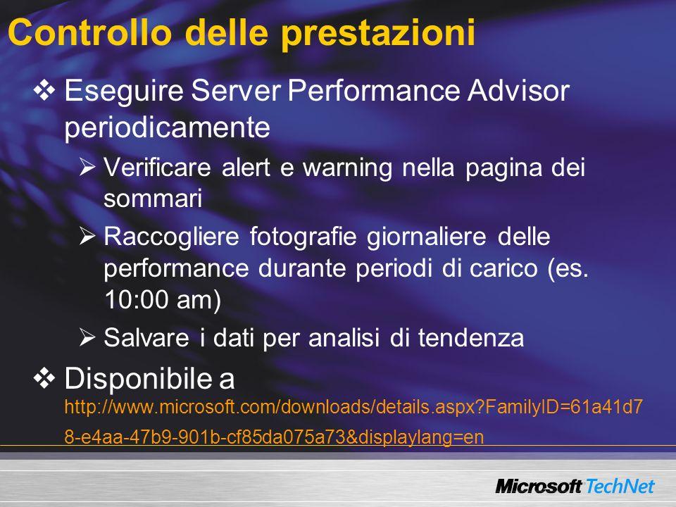 Controllo delle prestazioni Eseguire Server Performance Advisor periodicamente Verificare alert e warning nella pagina dei sommari Raccogliere fotografie giornaliere delle performance durante periodi di carico (es.