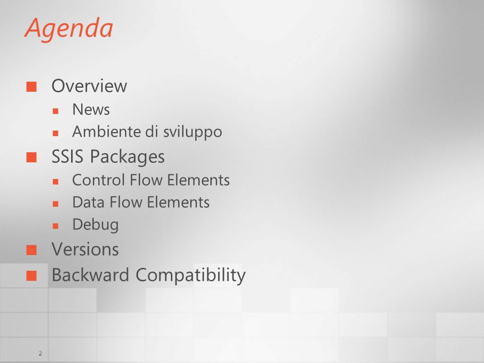 2 Agenda Overview News Ambiente di sviluppo SSIS Packages Control Flow Elements Data Flow Elements Debug Versions Backward Compatibility