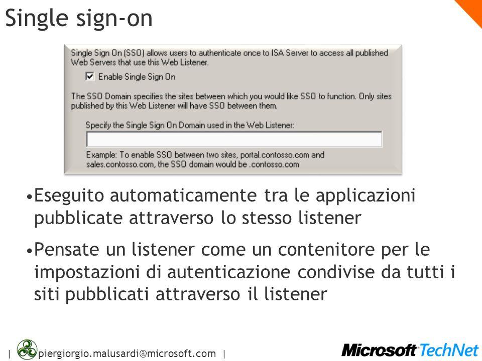 | piergiorgio.malusardi@microsoft.com | Single sign-on Eseguito automaticamente tra le applicazioni pubblicate attraverso lo stesso listener Pensate u