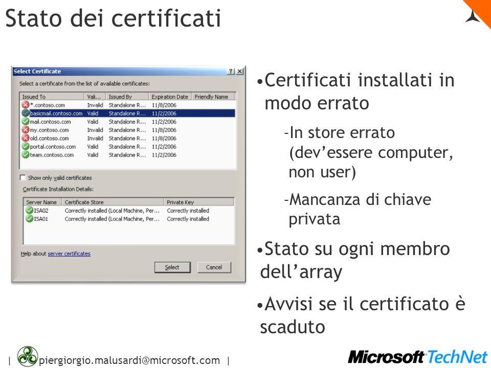 | piergiorgio.malusardi@microsoft.com | Stato dei certificati Certificati installati in modo errato – In store errato (devessere computer, non user) –