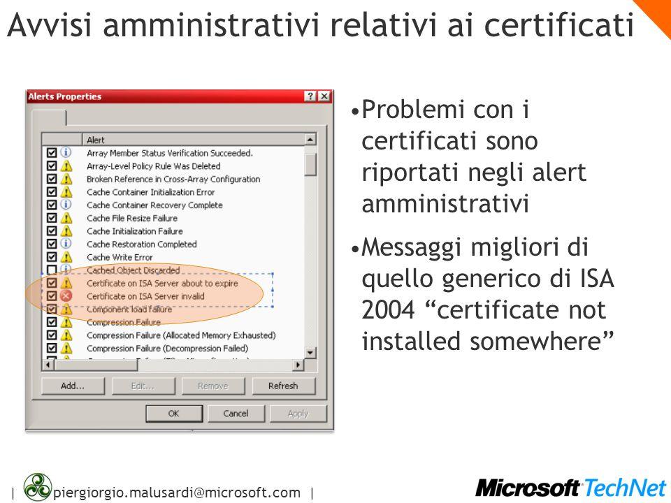 | piergiorgio.malusardi@microsoft.com | Avvisi amministrativi relativi ai certificati Problemi con i certificati sono riportati negli alert amministra