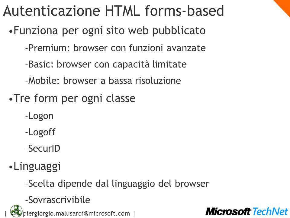 | piergiorgio.malusardi@microsoft.com | Autenticazione HTML forms-based Funziona per ogni sito web pubblicato – Premium: browser con funzioni avanzate