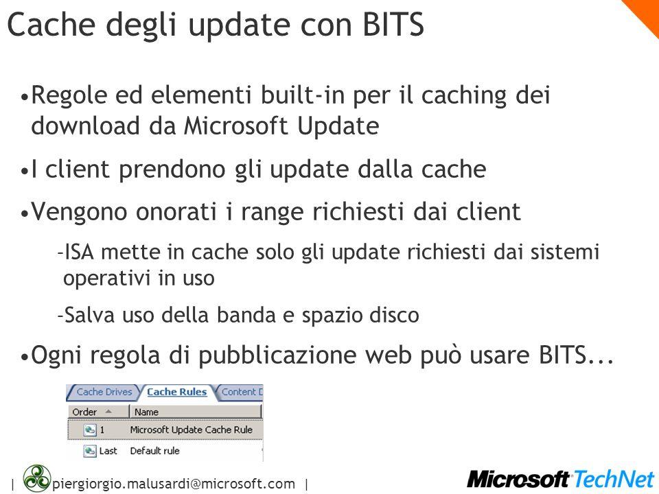 | piergiorgio.malusardi@microsoft.com | Cache degli update con BITS Regole ed elementi built-in per il caching dei download da Microsoft Update I clie