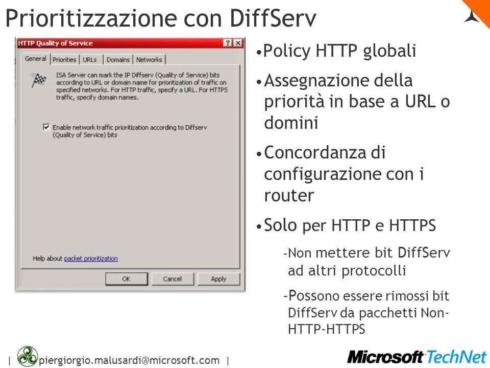 | piergiorgio.malusardi@microsoft.com | Prioritizzazione con DiffServ Policy HTTP globali Assegnazione della priorità in base a URL o domini Concordan