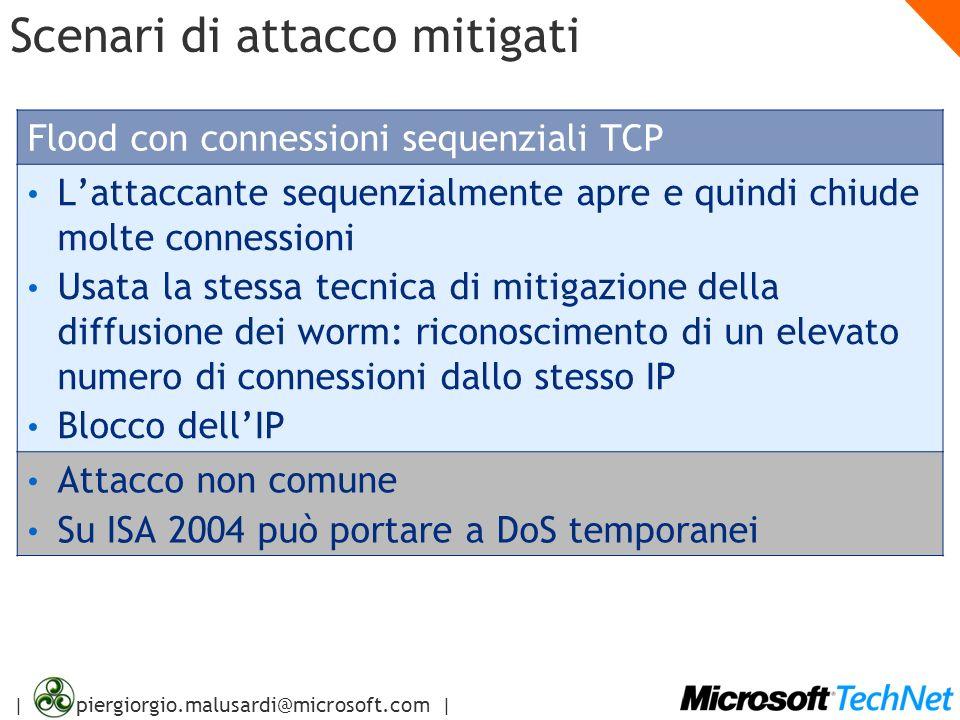 | piergiorgio.malusardi@microsoft.com | Scenari di attacco mitigati Flood con connessioni sequenziali TCP Lattaccante sequenzialmente apre e quindi ch