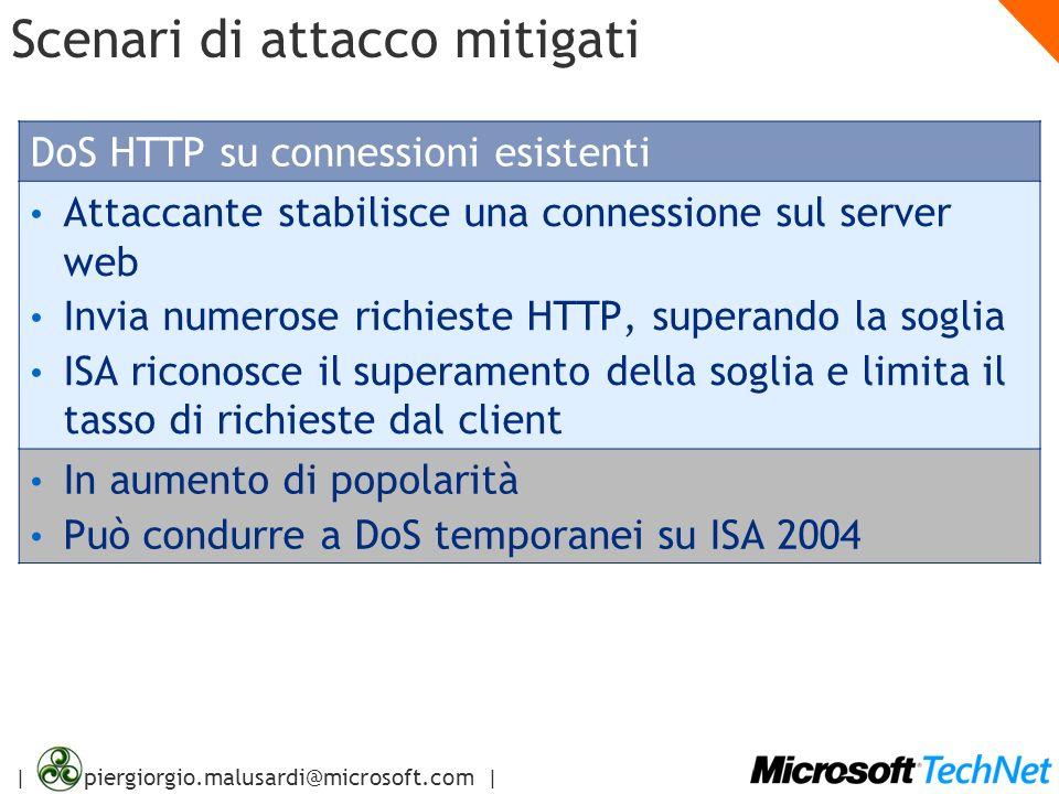 | piergiorgio.malusardi@microsoft.com | Scenari di attacco mitigati DoS HTTP su connessioni esistenti Attaccante stabilisce una connessione sul server