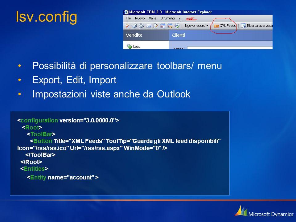 Isv.config Possibilità di personalizzare toolbars/ menu Export, Edit, Import Impostazioni viste anche da Outlook