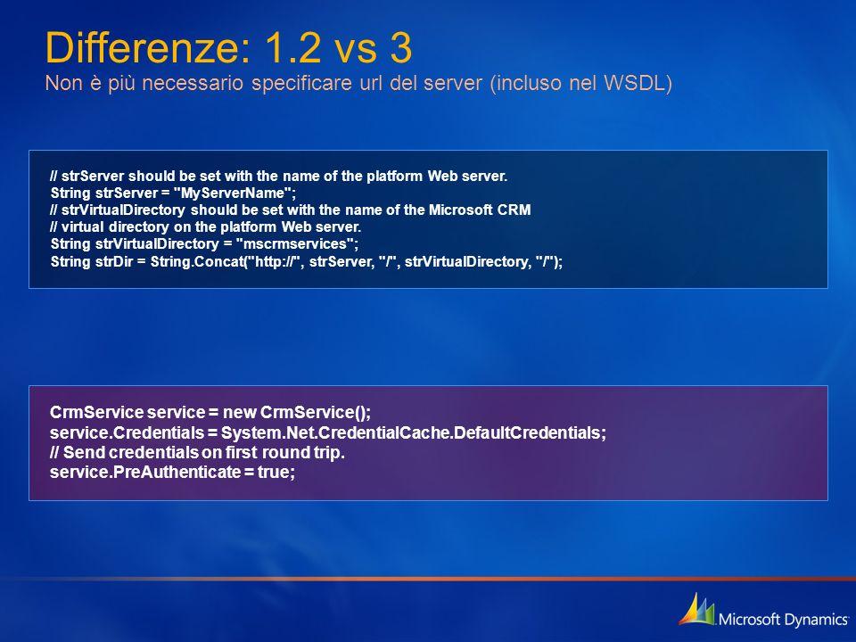 Differenze: 1.2 vs 3 Non è più necessario specificare url del server (incluso nel WSDL) // strServer should be set with the name of the platform Web s