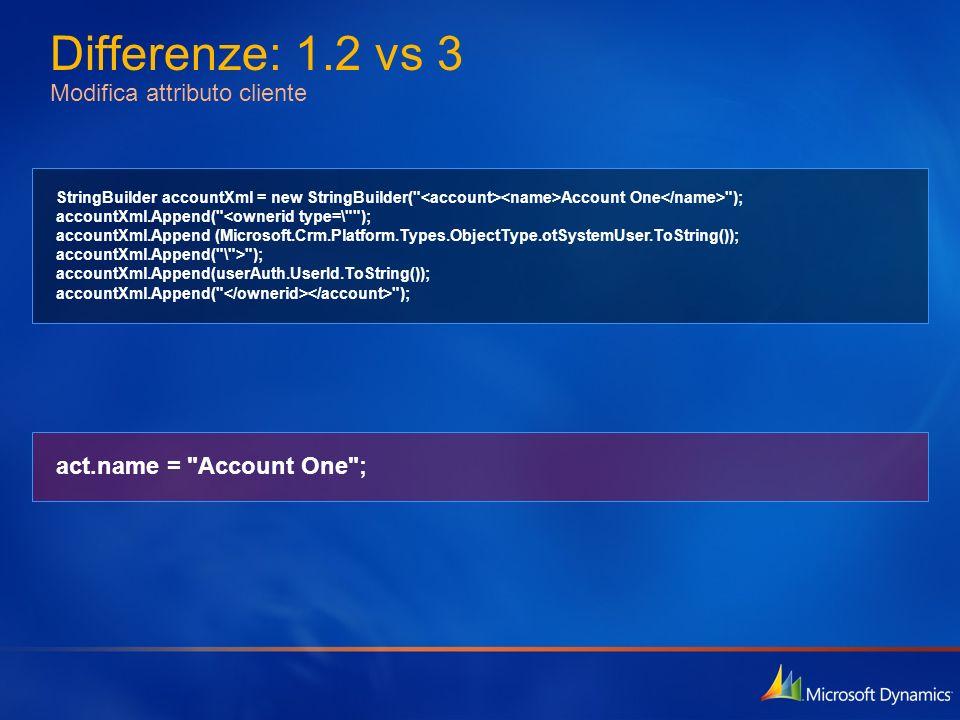 Differenze: 1.2 vs 3 Modifica attributo cliente StringBuilder accountXml = new StringBuilder(