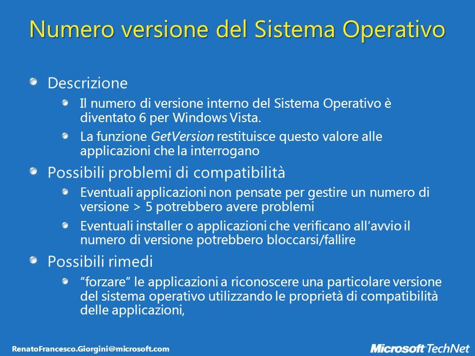 RenatoFrancesco.Giorgini@microsoft.com Numero versione del Sistema Operativo Descrizione Il numero di versione interno del Sistema Operativo è diventato 6 per Windows Vista.