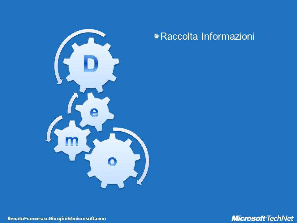 RenatoFrancesco.Giorgini@microsoft.com Raccolta Informazioni