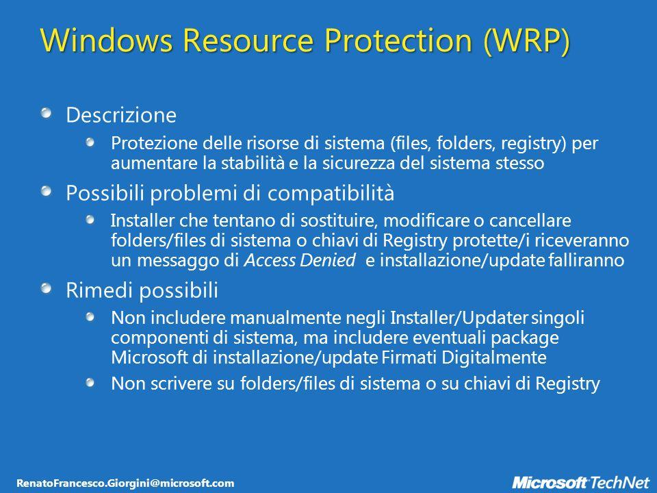 RenatoFrancesco.Giorgini@microsoft.com Altre risorse a disposizione www.microsoft.it/technet/windowsvista/path www.microsoft.it/technet/windowsvista/intro.mspx http://blogs.technet.com/italy www.microsoft.com/desktopdeployment www.microsoft.com/technet/windowsvista/deploy www.microsoft.com/technet/windowsvista/appcompat www.microsoft.com/windows/virtualpc/techinfo/appcompat.mspx www.microsoft.com/technet/desktopdeployment/bddoverview.mspx http://connect.microsoft.com/site/sitehome.aspx?SiteID=81