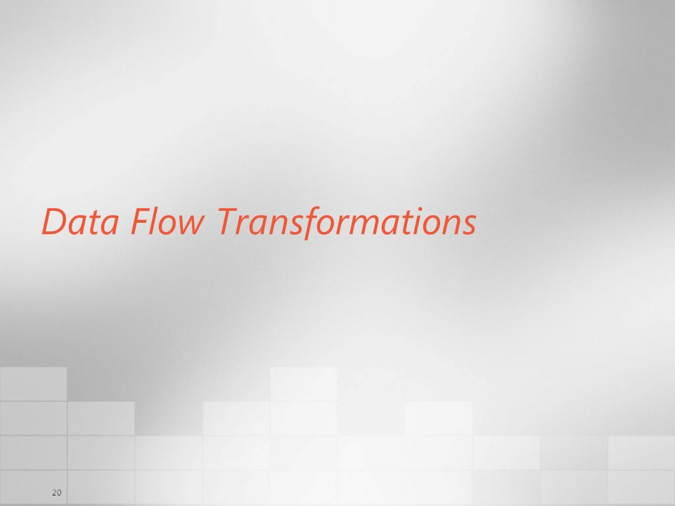 20 Data Flow Transformations