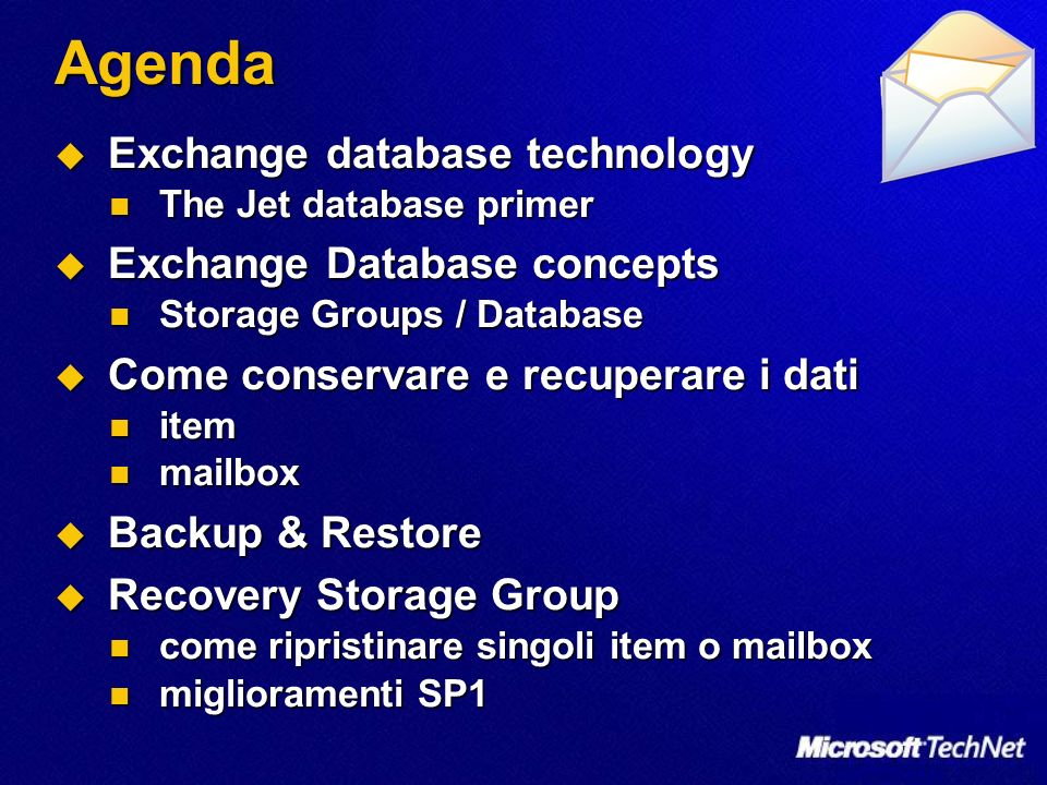 Agenda Exchange database technology Exchange database technology The Jet database primer The Jet database primer Exchange Database concepts Exchange D