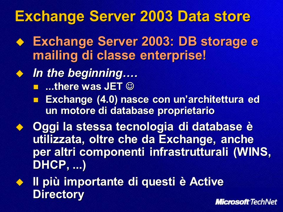 Exchange Server 2003 Data store Exchange Server 2003: DB storage e mailing di classe enterprise! Exchange Server 2003: DB storage e mailing di classe