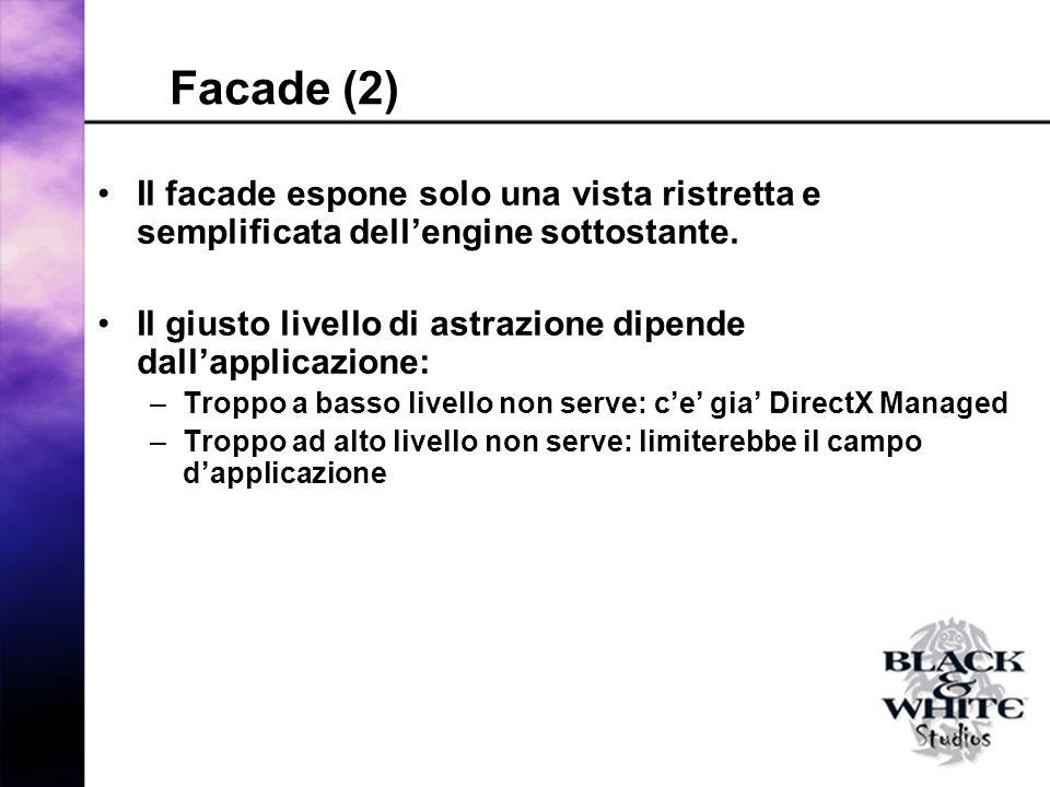Facade (2) Il facade espone solo una vista ristretta e semplificata dellengine sottostante.