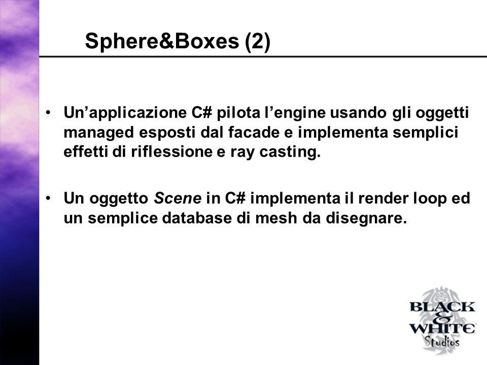 Sphere&Boxes (2) Unapplicazione C# pilota lengine usando gli oggetti managed esposti dal facade e implementa semplici effetti di riflessione e ray casting.