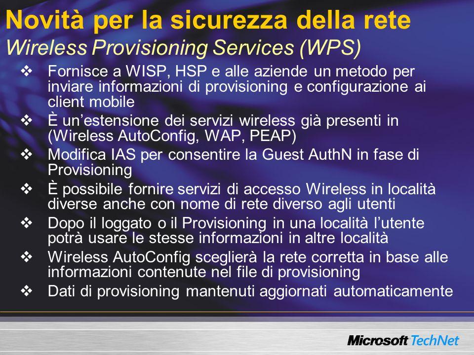 Novità per la sicurezza della rete Wireless Provisioning Services (WPS) Fornisce a WISP, HSP e alle aziende un metodo per inviare informazioni di prov