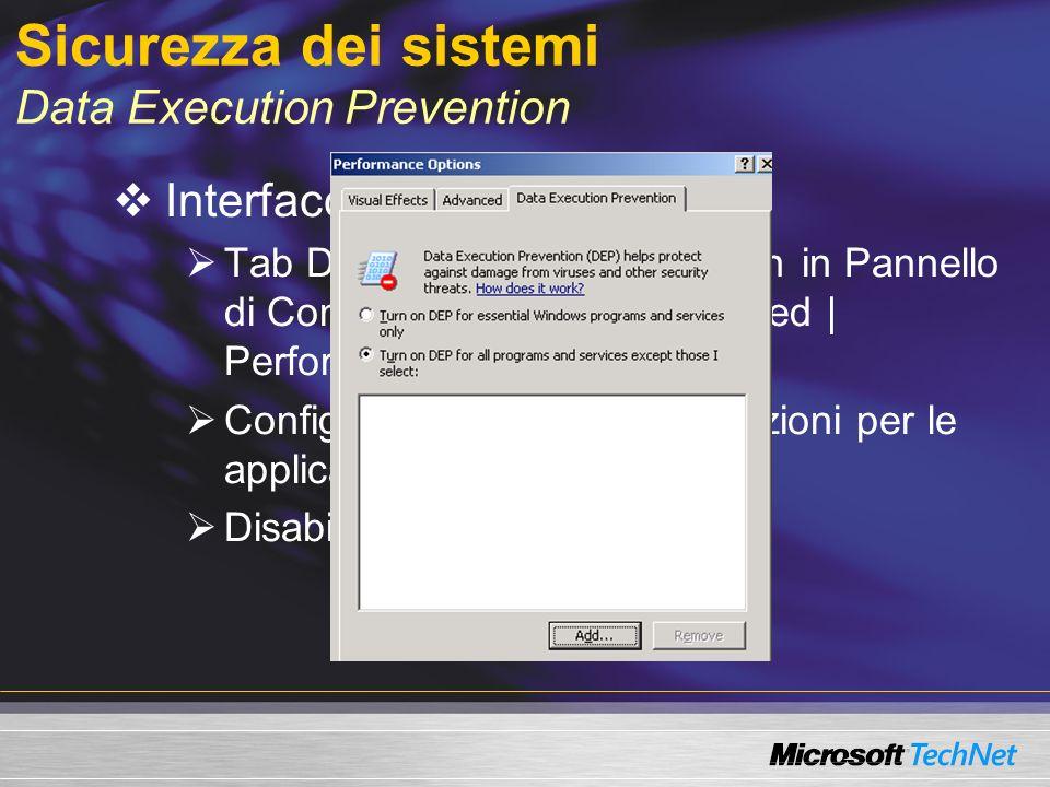 Sicurezza dei sistemi Data Execution Prevention Interfaccia Grafica Tab Data Execution Prevention in Pannello di Controllo | System | Advanced | Perfo