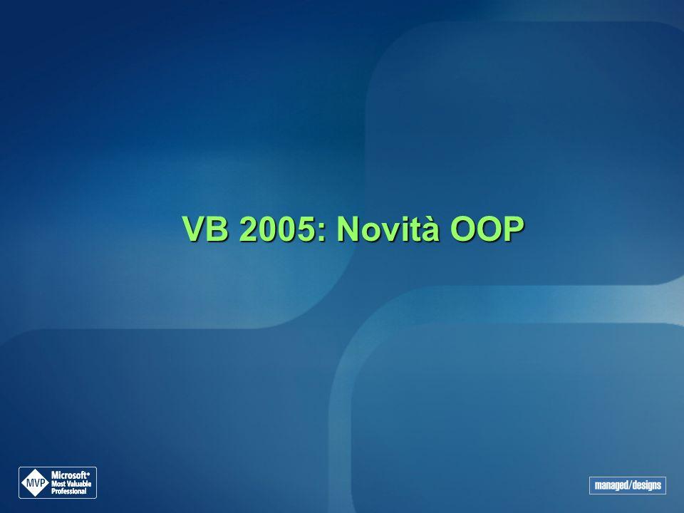 VB 2005: Novità OOP