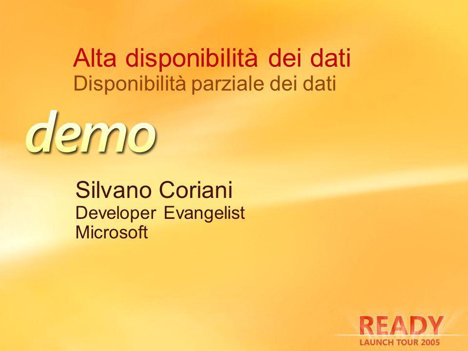 Alta disponibilità dei dati Disponibilità parziale dei dati Silvano Coriani Developer Evangelist Microsoft