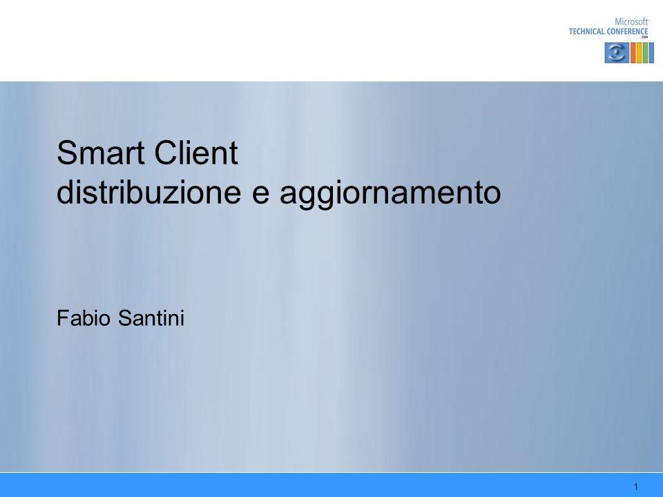 1 Smart Client distribuzione e aggiornamento Fabio Santini