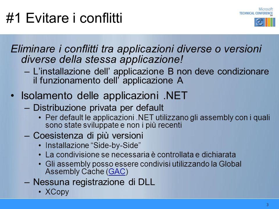 3 #1 Evitare i conflitti Eliminare i conflitti tra applicazioni diverse o versioni diverse della stessa applicazione.