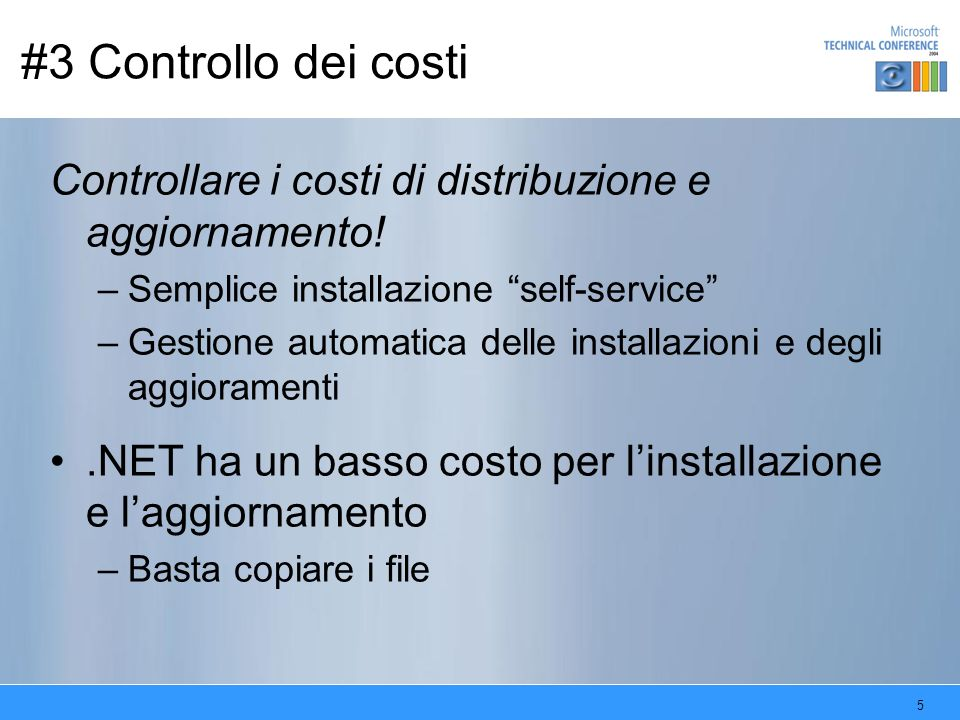 5 #3 Controllo dei costi Controllare i costi di distribuzione e aggiornamento.