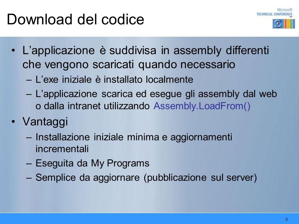 20 Application Updater Come funziona –Controlla costantemente la presenza di aggiornamenti Utilizza Web service, file di tipo manifest, o controlla folder e file –Scarica gli aggiornamenti in background –Applica gli aggiornamenti –Eventualmente riavvia lapplicazione Componente AppUpdater –http://www.windowsforms.nethttp://www.windowsforms.net Application Updater Block from Patterns & Practices –http://msdn.microsoft.com/library/en-us/dnbda/html/updater.asphttp://msdn.microsoft.com/library/en-us/dnbda/html/updater.asp