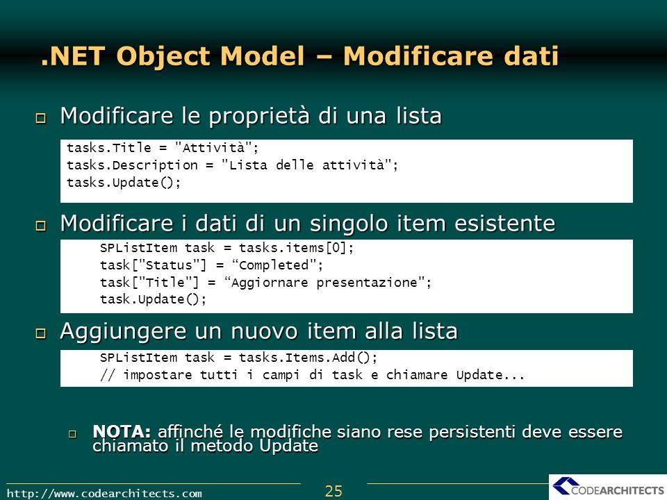25 http://www.codearchitects.com.NET Object Model – Modificare dati Modificare le proprietà di una lista Modificare le proprietà di una lista Modifica