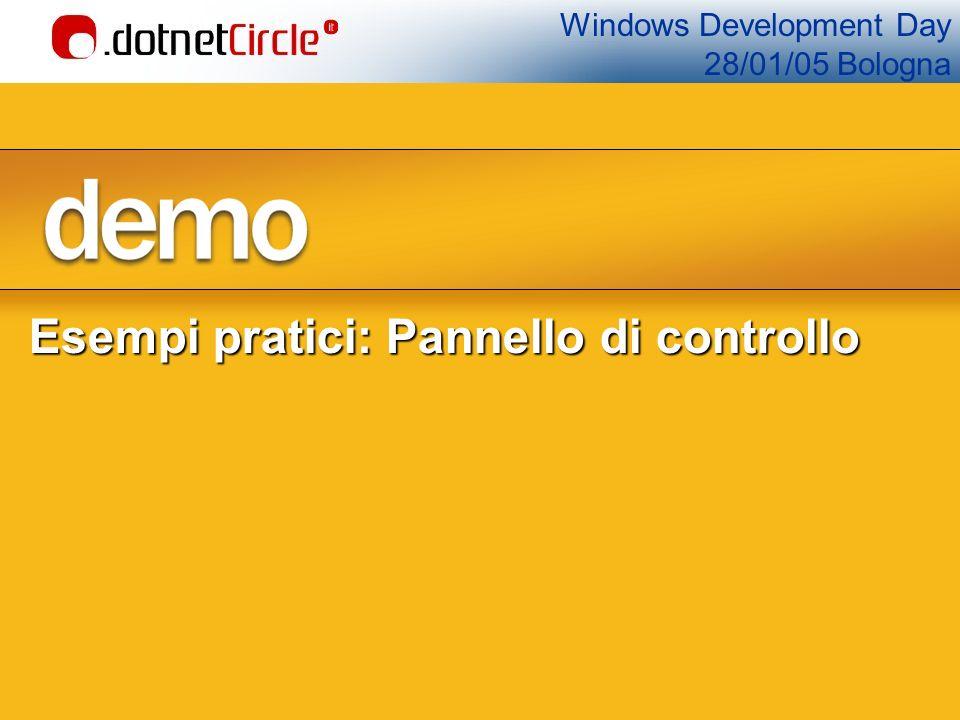Windows Development Day 28/01/05 Bologna Esempi pratici: Pannello di controllo